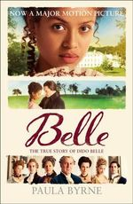 Belle : The True Story Behind the Movie - Paula Byrne
