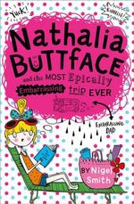 Nathalia Buttface and the Most Epically Embarrassing Trip Ever : Book 2 - Nigel Smith