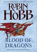 Blood of Dragons : The Rain Wild Chronicles : Book 4 - Robin Hobb