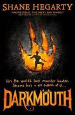 Darkmouth : Darkmouth - Shane Hegarty