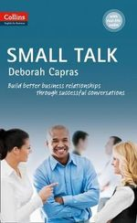 Collins Business Skills and Communication - Small Talk: B1+ : B1+ - Deborah Capras