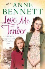 Love Me Tender - Anne Bennett
