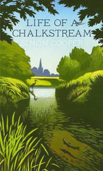 Life of a Chalkstream - Simon Cooper