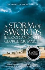 A Storm of Swords Part 2 : Blood & Gold : A Song Of Ice & Fire : Book 3 Part 2 - George R. R. Martin