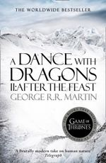 A Dance with Dragons Part 2 : After the Feast : A Song Of Ice & Fire : Book 5 Part 1 - George R. R. Martin