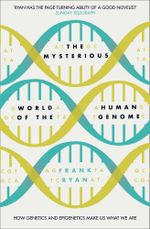 The Mysterious World of the Human Genome - Frank Ryan
