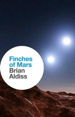 Finches of Mars - Brian W. Aldiss