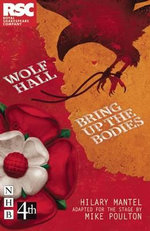 Wolf Hall & Bring Up the Bodies : RSC Stage Adaptation - Hilary Mantel