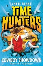 Cowboy Showdown : Time Hunters Series : Book 7  - Chris Blake