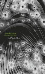 Annihilation : Southern Reach Trilogy   - Jeff VanderMeer