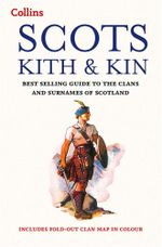 Collins Scots Kith and Kin : Bestselling Guide to the Clans and Surnames of Scotland - Clan House of Edinburgh
