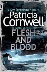 Flesh and Blood : Kay Scarpetta Series : Book 22 - Patricia Cornwell