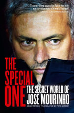 The Special One : The Dark Side of Jose Mourinho - Diego Torres