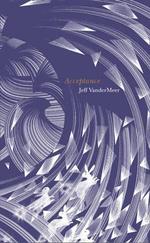 Acceptance : Southern Reach Trilogy - Jeff VanderMeer