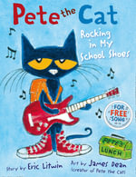 Pete the Cat Rocking in My School Shoes : Pete the Cat - Eric Litwin