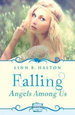Falling : HarperImpulse Paranormal Romance (A Novella) (Angels Among Us, Book 1) - Linn B. Halton