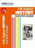 CFE Higher History Success Guide - John A. Kerr