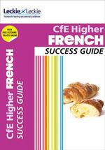 CFE Higher French Success Guide : Success Guide - Robert Kirk