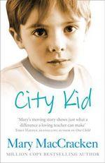 City Kid - Mary MacCracken
