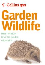 Garden Wildlife (Collins Gem) : Collins Gem - Michael Chinery