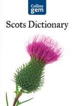 Collins Gem Scots Dictionary (Collins Gem) : Collins Gem