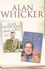 Whicker's War and Journey of a Lifetime - Alan Whicker