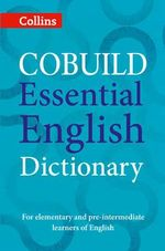 Collins Cobuild Essential English Dictionary : A1-B1 - Collins Dictionaries