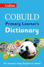 Collins Cobuild Dictionaries for Learners - Cobuild Primary Learner's Dictionary : Age 7+ - Collins Dictionaries