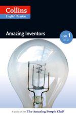 Amazing Inventors : A2 (Collins Amazing People ELT Readers) - Silvia Tiberio