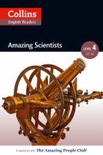 Amazing Scientists : B2 (Collins Amazing People ELT Readers) - Katerina Mestheneou