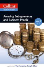 Amazing Entrepreneurs & Business People : A2 (Collins Amazing People ELT Readers) - Helen Parker