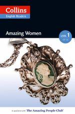 Amazing Women : A2 (Collins Amazing People ELT Readers) - Helen Parker