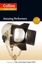 Amazing Performers : B1 (Collins Amazing People ELT Readers) - Jane Rollason