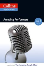 Amazing Performers : A2 (Collins Amazing People ELT Readers) - Silvia Tiberio