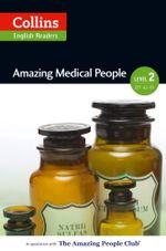 Amazing Medical People : A2-B1 (Collins Amazing People ELT Readers) - F. H. Cornish