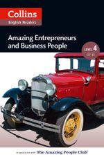 Amazing Entrepreneurs & Business People : B2 (Collins Amazing People ELT Readers) - Katerina Mestheneou