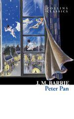Peter Pan (Collins Classics) : Collins Classics - J.M. Barrie