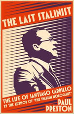 The Last Stalinist : The Life of Santiago Carrillo - Paul Preston