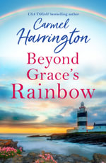 Beyond Grace's Rainbow : HarperImpulse Contemporary Romance - Carmel Harrington