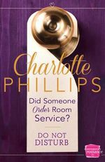 Did Someone Order Room Service? : HarperImpulse Contemporary Romance Novella - Charlotte Phillips