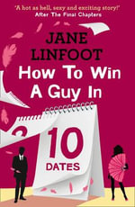How to Win a Guy in 10 Dates : HarperImpulse Contemporary Romance - Jane Linfoot