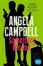 Something Wicked : Book 2 - Angela Campbell