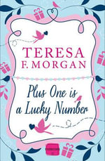 Plus One is a Lucky Number : HarperImpulse Romcom - Teresa F. Morgan