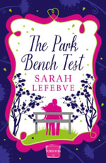 The Park Bench Test : Harperimpulse Contemporary Romance - Sarah Lefebve