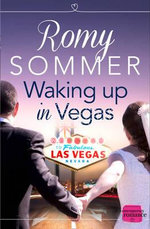 Waking Up in Vegas : HarperImpulse Contemporary Romance - Romy Sommer