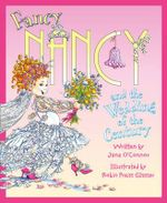 Fancy Nancy and the Wedding of the Century : Fancy Nancy - Jane O'Connor