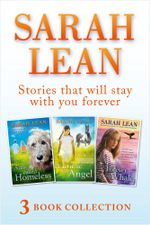 Sarah Lean - 3 Book Collection (A Dog Called Homeless, A Horse for Angel, The Forever Whale) - Sarah Lean