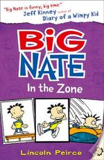 Big Nate in the Zone : Big Nate - Lincoln Peirce