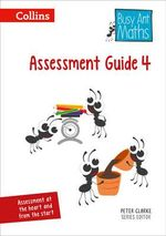 Busy Ant Maths - Assessment Guide 4 - Peter Clarke