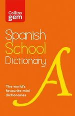 Collins School - Collins GEM Spanish School Dictionary : Collins School - Collins Dictionaries